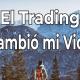 Como el Trading y la Acción del Precio cambiaron mi vida y pueden cambiar la tuya también